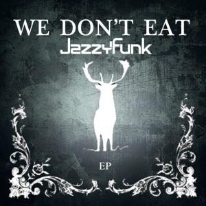 http://www.jazzyfunk.it/wp-content/uploads/2015/01/We-Dont-Eat-300x300.jpg