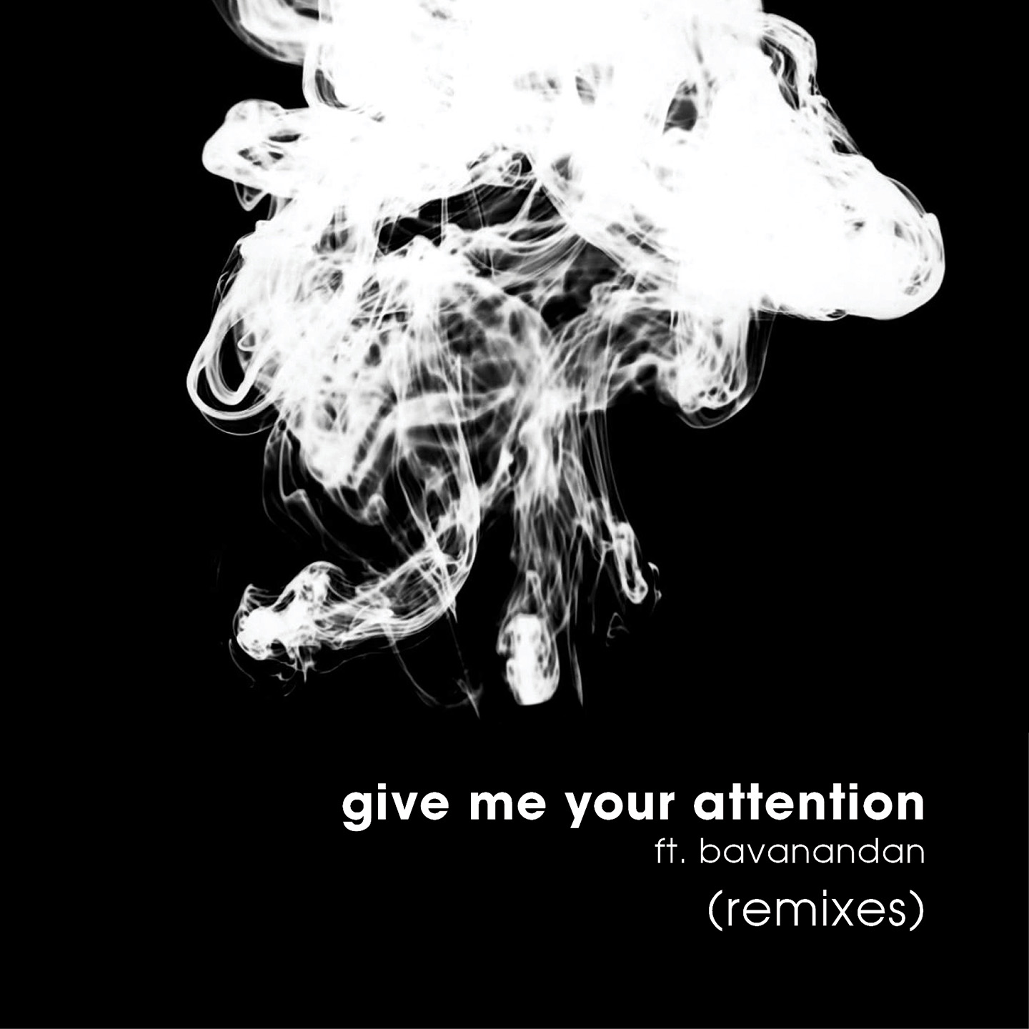 Give Me Your Attention (Remixes)