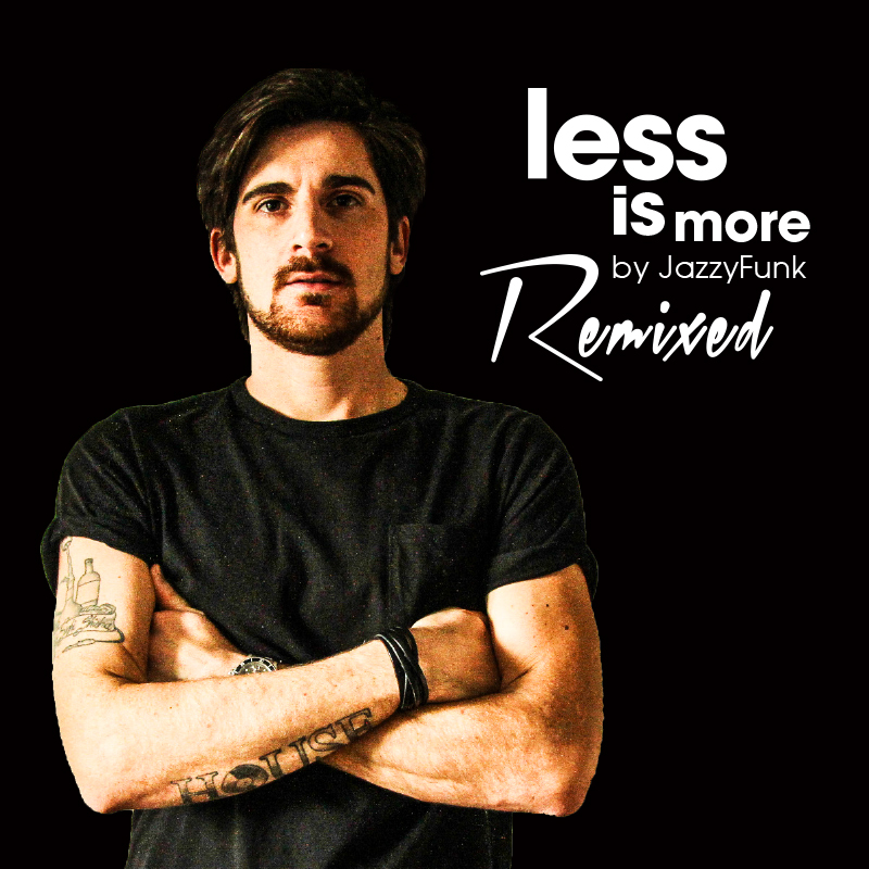 Less Is More Remixed (Exclusive Album Mix)