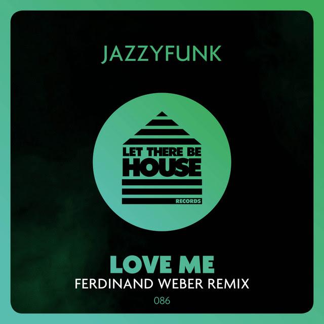 Love Me (Ferdinand Weber Remix)