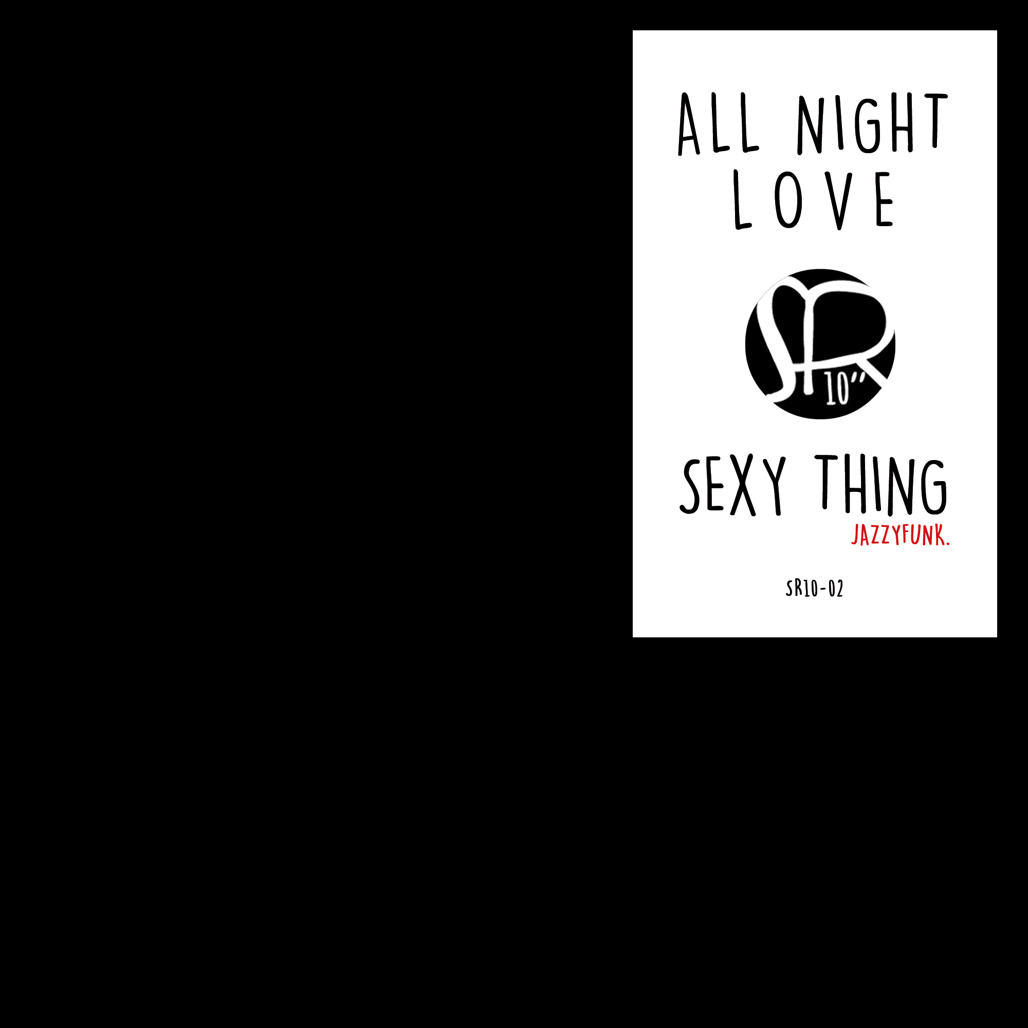[SR10] All Night Love / Sexy Thing (VINYL ONLY)