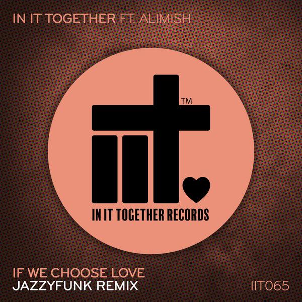 If We Choose Love (JazzyFunk Remix)